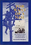 For Want of a Nail: The Impact of War on Logistics and Communications (0080362680) by Macksey, Kenneth