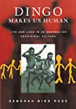 img - for Dingo Makes Us Human: Life and Land in an Australian Aboriginal Culture book / textbook / text book