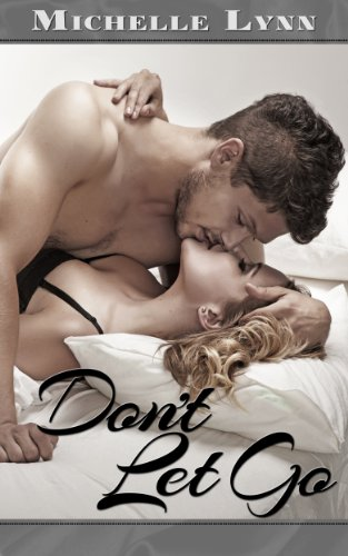 Don't Let Go by Michelle Lynn