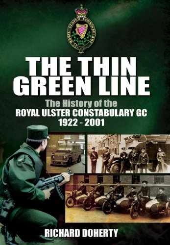 THE THIN GREEN LINE: The History of the Royal Ulster Constabulary GC 1922-2001
