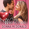 The Wrong Todd (       UNABRIDGED) by Donna McDonald Narrated by Allyson Johnson