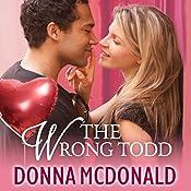 The Wrong Todd | [Donna McDonald]