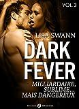 Dark Fever - 3: Milliardaire, sublime... mais dangereux