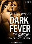 Dark Fever - 3: Milliardaire, sublime...