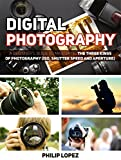 Digital Photography: A Beginners Guide to Mastering the Three Kings of Photography (ISO, Shutter Speed and Aperture) (Digital Photography, digital photography book, digital photography for dummies)
