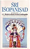 Sri Isopanisad: The Knowledge That Brings One Nearer to the Supreme Personality of Godhead, Krsna (0892132809) by A. C. Bhaktivedanta Swami Prabhupada