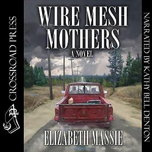 Wire Mesh Mothers | [Elizabeth Massie]