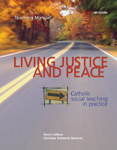 Living Justice and Peace: Catholic Social Teaching in Practice (Teacher's Edition)