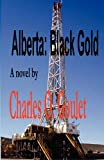 img - for Alberta: Black Gold book / textbook / text book