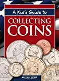 A Kids Guide to Collecting Coins