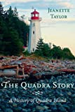 The Quadra Story: A History of Quadra Island (1550174959) by Taylor, Jeanette