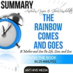 Summary of Anderson Cooper & Gloria Vanderbilt's The Rainbow Comes and Goes: A Mother and Son on Life, Love, and Loss |  Ant Hive Media