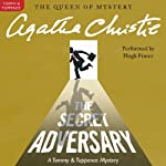 The Secret Adversary: A Tommy and Tuppence Mystery (       UNABRIDGED) by Agatha Christie Narrated by Hugh Fraser