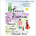 Picnic in Provence: A Memoir with Recipes (       UNABRIDGED) by Elizabeth Bard Narrated by Elizabeth Bard