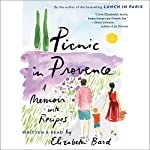 Picnic in Provence: A Memoir with Recipes | Elizabeth Bard