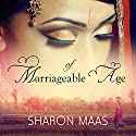 Of Marriageable Age (       UNABRIDGED) by Sharon Maas Narrated by Anne Flosnik