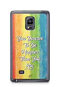YuBingo You Deserve to be Happier than you are Designer Mobile Case Back Cover for Samsung Galaxy Note 4 Edge