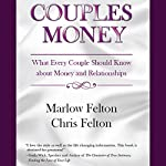 Couples Money: What Every Couple Should Know About Money and Relationships | Marlow Felton,Chris Felton
