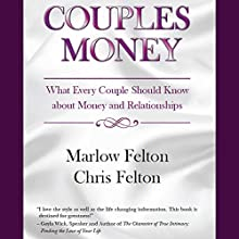 Couples Money: What Every Couple Should Know About Money and Relationships (       UNABRIDGED) by Marlow Felton, Chris Felton Narrated by Lisa Baarns, Don Baarns