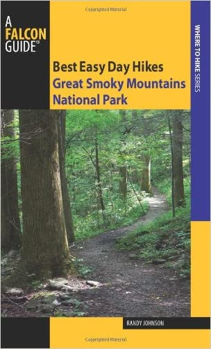 Best Easy Day Hikes Great Smoky Mountains National Park (Best Easy Day Hikes Series)