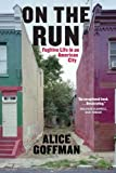 On the Run - Fugitive Life in an American City