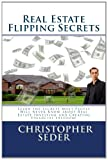 img - for Real Estate Flipping Secrets: How to Flip Houses for Quick Cash and Generate Residual Income book / textbook / text book