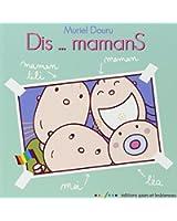 Dis... mamans