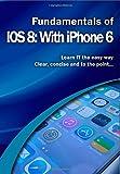 Fundamentals of IOS 8: With iPhone 6 (Computer Fundamentals)