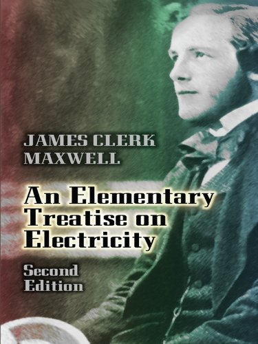 James Clerk Maxwell - An Elementary Treatise on Electricity