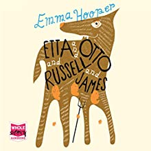 Etta and Otto and Russell and James (       UNABRIDGED) by Emma Hooper Narrated by Robert Slade