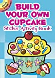img - for Build Your Own Cupcake Sticker Activity Book (Dover Little Activity Books) (English and English Edition) book / textbook / text book