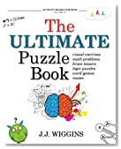 The Ultimate Puzzle Book: Mazes, Brain Teasers, Logic Puzzles, Math Problems, Visual Exercises, Word Games, and More! (Activity Books For Kids) (Volume 1)