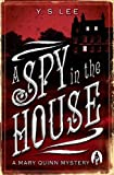 A Spy in the House: A Mary Quinn Mystery: Spy in the House No. 1