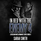 In Bed with the Enemy 4: A Russian Mafia Romance Series | Sarah Smith