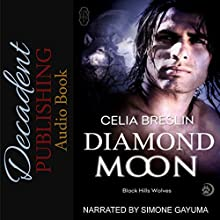 Diamond Moon: Black Hills Wolves, Book 12 Audiobook by Celia Breslin Narrated by Simone Gayuma