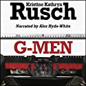 G-Men (       UNABRIDGED) by Kristine Kathryn Rusch Narrated by Alex Hyde-White