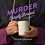 Murder Simply Brewed: An Amish Village Mystery, Book 1 (       UNABRIDGED) by Vannetta Chapman Narrated by Renee Ertl