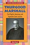 img - for Thurgood Marshall: Civil Rights Attorney and Supreme Court Justice (African-American Biographies (Enslow)) book / textbook / text book