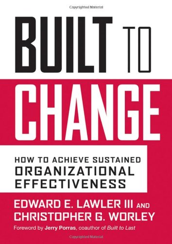 Built to Change: How to Achieve Sustained Organizational...