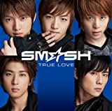 TRUE LOVE-SM☆SH