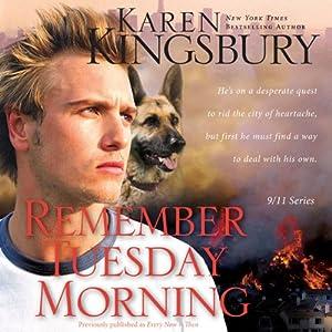 Remember Tuesday Morning: 9-11 Series | [Karen Kingsbury]