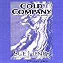 Cold Company: An Alaska Mystery Audiobook by Sue Henry Narrated by Mary Peiffer