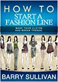How To Start A Fashion Line: Share your style to world