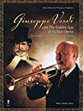 img - for Giuseppe Verdi And The Golden Age Of Italian Opera For Trumpet Or Flugelhorn & Orch (Music Minus One Trumpet Or Flugelhorn) book / textbook / text book