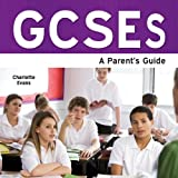 Charlotte Evans Gcses - A Parent's Guide (Essential Guides)