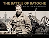 img - for The Battle of Batoche: British Small Warfare and the Entrenched M?tis by Walter Hildebrandt (2012-11-06) book / textbook / text book