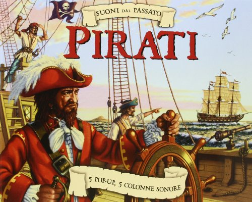 Pirati. Suoni dal passato. Libro sonoro e