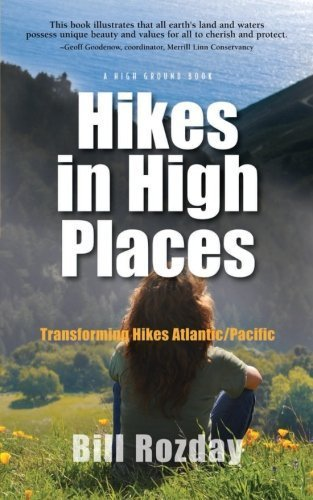 hikes-in-high-places-transforming-hikes-atlantic-paciific-by-rozday-mr-bill-r-2014-paperback