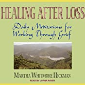 Healing After Loss: Daily Meditations for Working Through Grief | [Martha Whitmore Hickman]