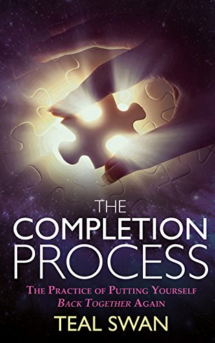 The Completion Process: The Practice of Putting Yourself Back Together Again PDF